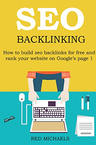 SEO BACKLINKING FOR 2016: How to build seo backlinks for free and rank your website on Google's page 1