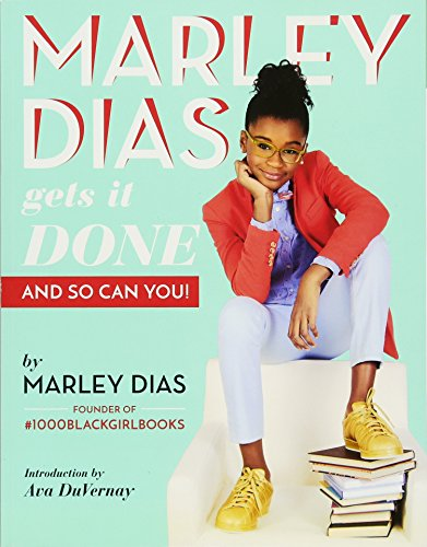 Model Marley - Marley Dias Gets It Done: And So Can You!