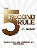 #5: The 5 Second Rule: Transform your Life, Work, and Confidence with Everyday Courage