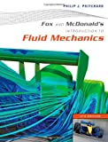 Fox and McDonald's Introduction to Fluid Mechanics by Philip J. Pritchard (2011-10-10)