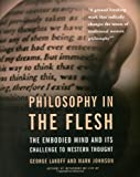 Philosophy in the Flesh, George Lakoff and Mark Johnson, 0465056741