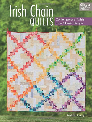 Irish Chain Quilts: Contemporary Twists on a Classic -