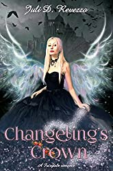 Changeling's Crown: A New Adult College Fairy Tale Romance