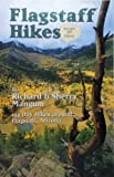 Flagstaff Hikes, Richard K. Mangum and Sherry G. Mangum, 0963226576