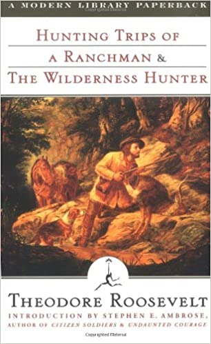 Hunting Trips of a Ranchman (Modern Library)