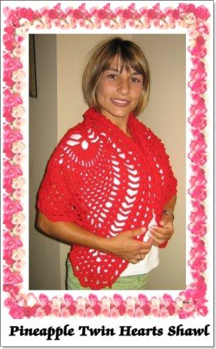 Crochet Pineapple Twin Hearts Shawl Pattern (The Crochet Works of Maria Merlino Book 3) (Crochet Pineapple)