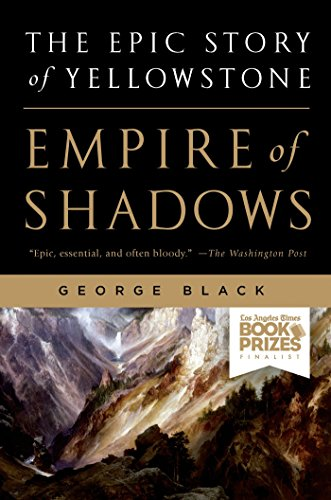 Empire of Shadows: The Epic Story of Yellowstone por George Black