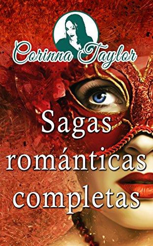 Sagas románticas completas (Spanish Edition) by [Taylor, Corinna]
