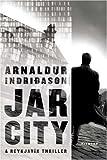 Jar City: A Reykjavik Thriller (Icelandic series)
