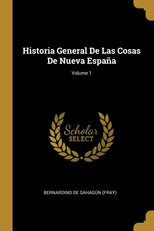Amazon.com: Historia General De Las Cosas De Nueva España ...