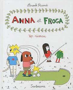 vignette de 'Anna et Froga n° 4<br /> Top niveau (Anouk Ricard)'