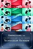 Harnessing the Technicolor Rainbow, Scott Higgins, 0292716281