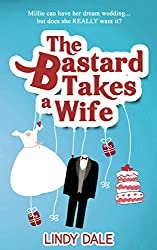 The Bastard Takes A Wife (Bastard Tales Book 2)