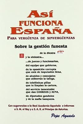 ASI FUNCIONA ESPAÑA: Amazon.es: AUGADO,PEPE: Libros