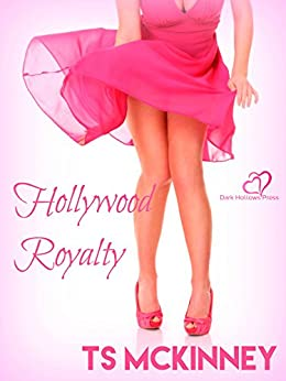 Hollywood Royalty by [McKinney, T.S.]