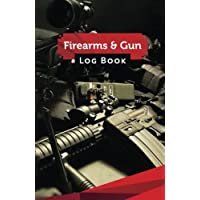 "FIREARMS & GUN Log Book: 50 Pages, 5.5"" x 8.5"" Sniper Rifle and Ar- 15"