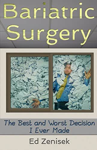 Bariatric Surgery: The Best and Worst Decision I Ever Made