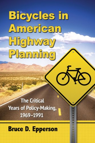 Bicycles in American Highway Planning: The Critical Years of Policy-Making, 1969-1991