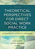 Theoretical Perspectives for Direct Social Work Practice 3rd Edition
