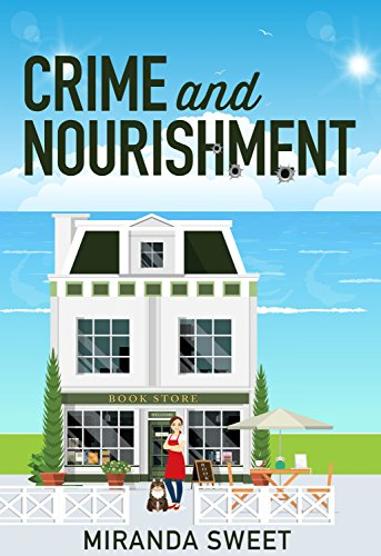 Crime and Nourishment: A Cozy Mystery Novel (Angie Prouty Nantucket Mysteries Book 1) by [Sweet, Miranda]