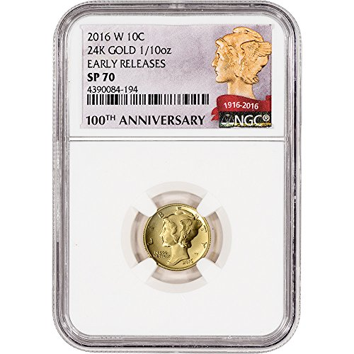 2016 W US Gold Mercury (1/10 oz) Early Releases 100th Anniversary Label Dime SP70 NGC