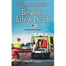 Between Life & Death: Surviving the Darkness