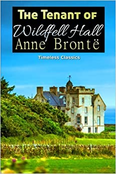 The Tenant of Wildfell Hall: Volume 35 (Great Classics)
