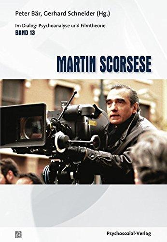 Martin Scorsese  Im Dialog  Psychoanalyse Und Filmtheorie Band 13