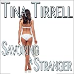 Savoring a Stranger: An Erotic Cuckold Hot Wife Lifestyle Fantasy: Confessions of a Cuckoldress, Book 2 | Tina Tirrell