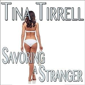 Savoring a Stranger: An Erotic Cuckold Hot Wife Lifestyle Fantasy Audiobook