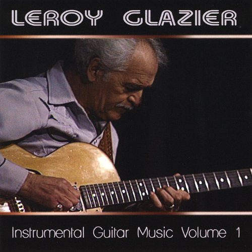 instrumental guitar music vol 1 by leroy glazier on amazon music. Black Bedroom Furniture Sets. Home Design Ideas
