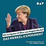 Das Merkel-Experiment: Die lustigsten O-Töne von Angela Merkel   Martin Nusch