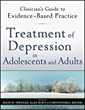 Treatment of Depression in Adolescents and Adults: Clinician