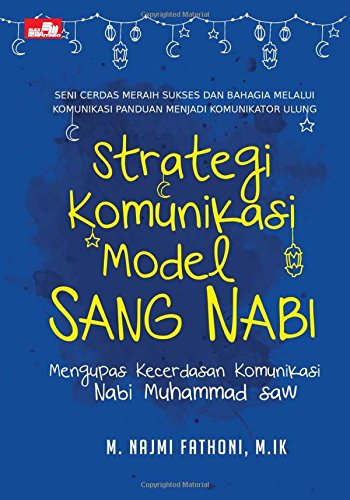 Strategi Komunikasi Model Sang Nabi (Indonesian Edition)
