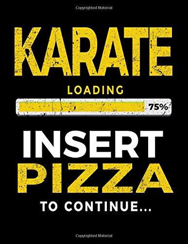 Karate Loading 75% Insert Pizza To Continue: Sketchbook Journal For Kids 8.5 x 11 - Karate Students V1