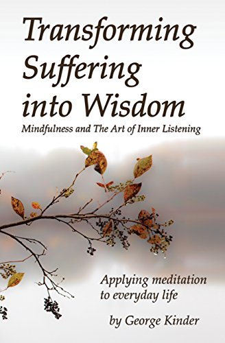 Transforming Suffering into Wisdom:: Mindfulness and The Art of Inner Listening (English Edition)