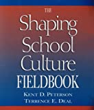 img - for Shaping School Culture Set (contains book and fieldbook) by Deal Terrence E. Peterson Kent D. (2003-08-26) Paperback book / textbook / text book