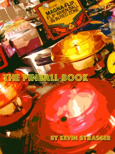 The Pinball Book: A Guide to Classic Pinball Machines from the 80