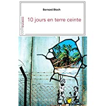 10 jours en terre ceinte: Récit de voyage israélo-palestinien (Je est ailleurs) (French Edition)