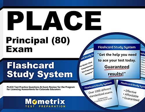 PLACE Principal (80) Exam Flashcard Study System: PLACE Test Practice Questions & Exam Review for the Program for Licensing Assessments for Colorado Educators (Cards)