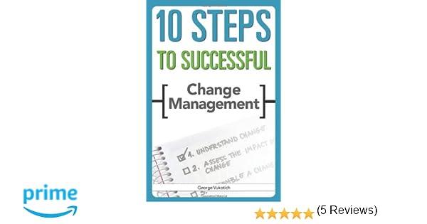 Amazon.com: 10 Steps to Successful Change Management ...