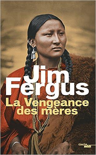 Jim Fergus - La Vengeance des mères 2016