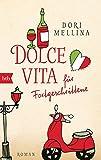 Dolce vita für Fortgeschrittene: Roman