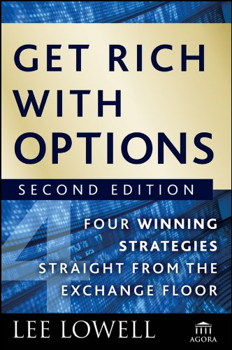 - Get Rich with Options: Four Winning Strategies Straight from the Exchange Floor