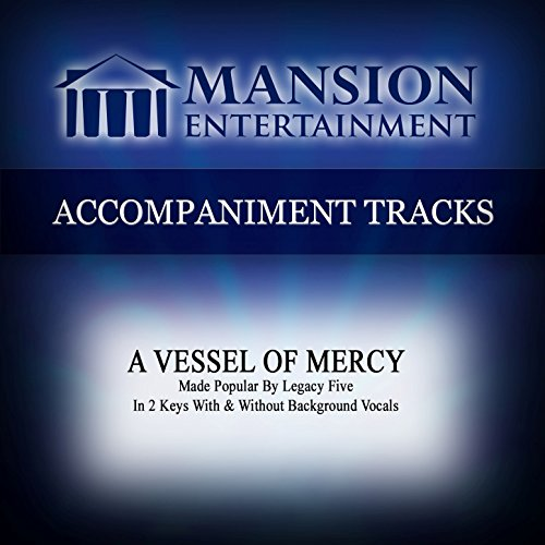 A Vessel of Mercy (Low KeyC-D Without Background Vocals)