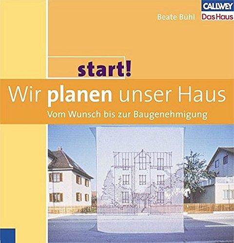 Start 1: Wir planen unser Haus – Vom Wunsch bis zur Baugenehmigung