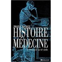 Histoire de la médecine [nouvelle édition]: De l'Antiquité au XXe siècle