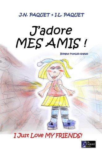 J Adore Mes Amis Bilingue Francais Anglais J Adore