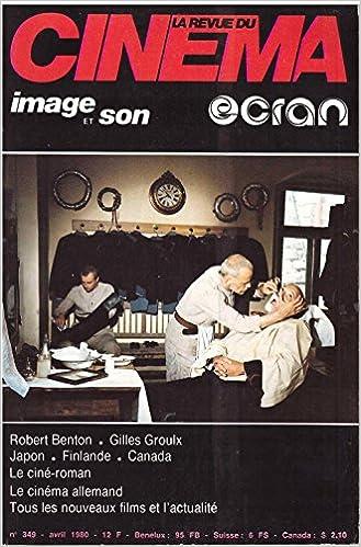 Téléchargez des ebooks en ligne gratuitement REVUE DU CINEMA IMAGE ET SON (LA) N? 349 du 01-04-1980 IMAGE ET SON ROBERT BENTON - GILLES GROULX - JAPON - FINLANDE - CANADA - LE CINE-ROMAN - LE CINEMA ALLEMAN en français PDF FB2 iBook