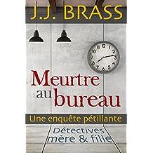 Meurtre au bureau: Une enquête pétillante (Détectives mère et fille t. 1) (French Edition)